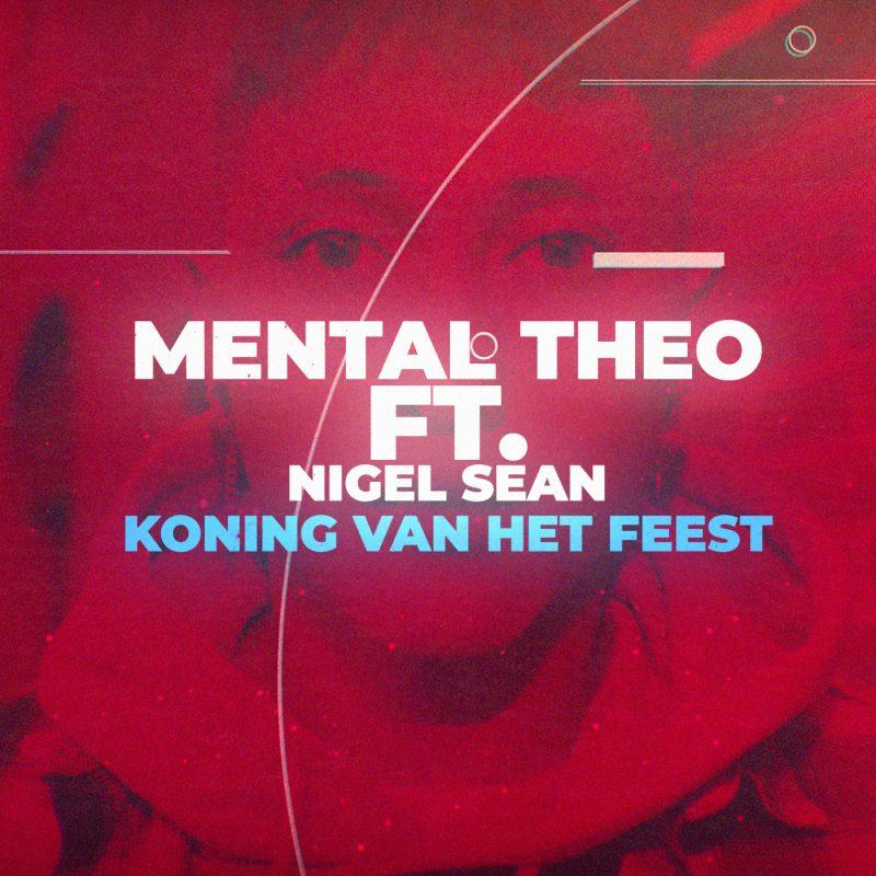 Mental Theo & Nigel Sean – Koning van het Feest