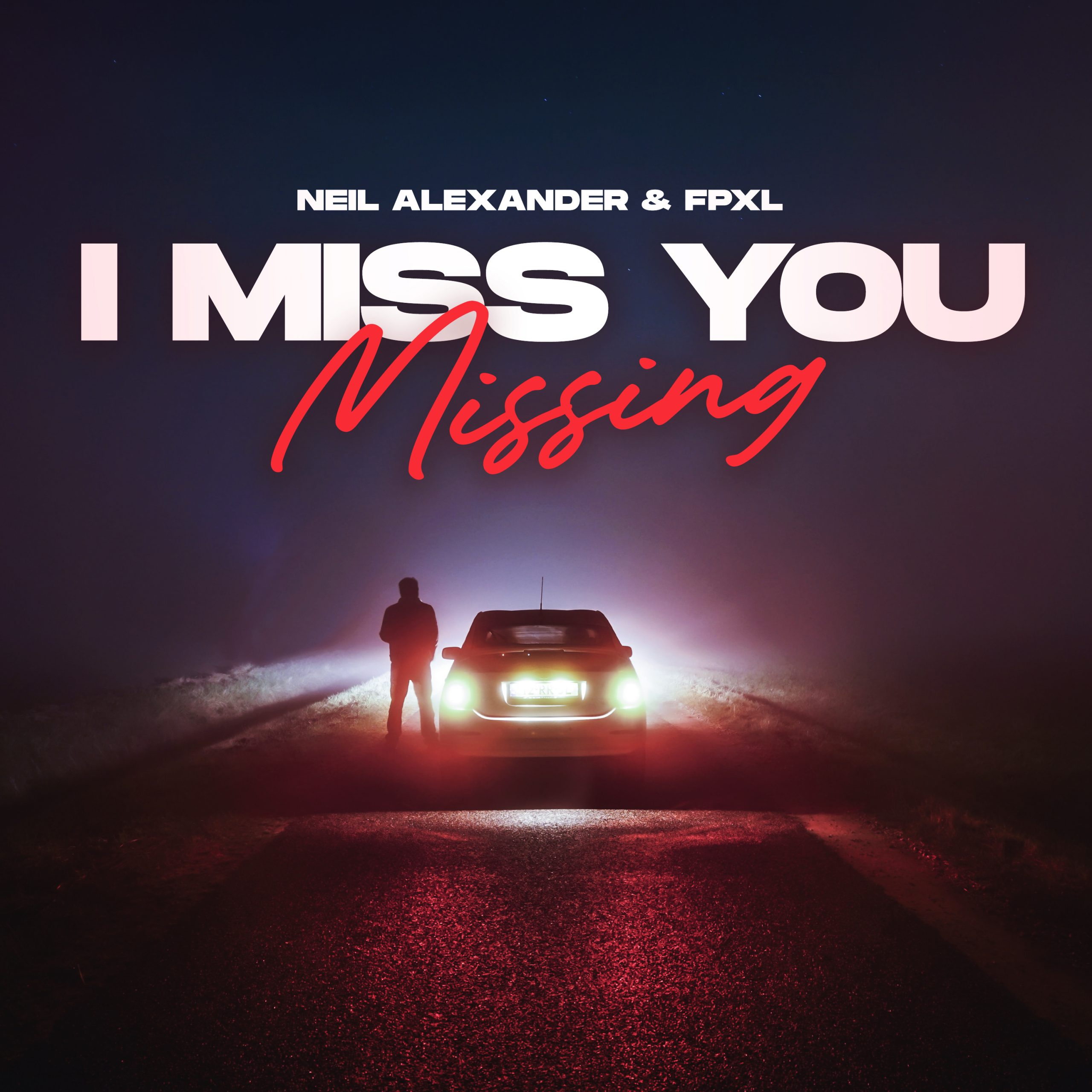 Neil Alexander & FPXL – I Miss You (Missing)