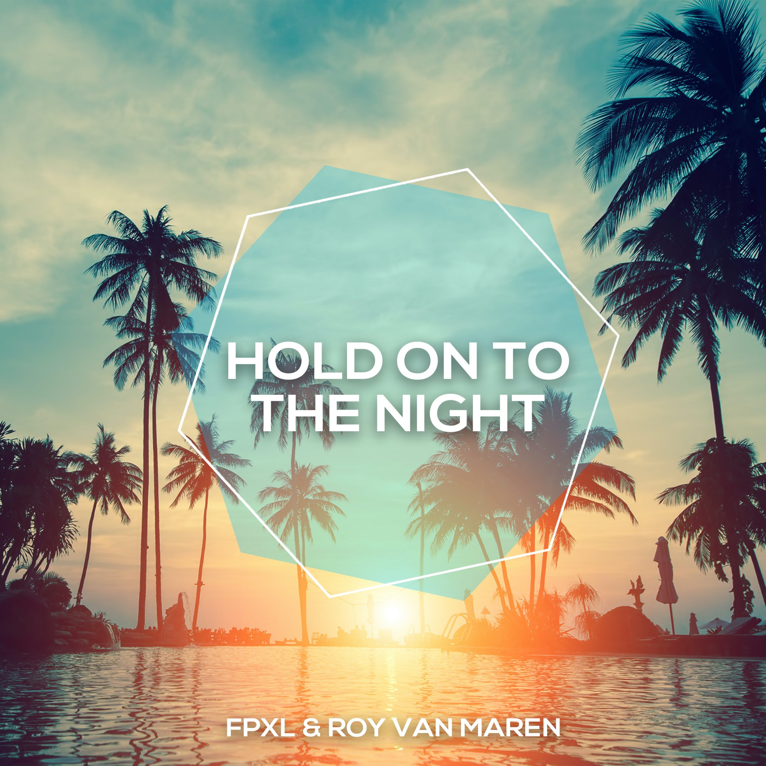 FPXL & Roy van Maren – Hold On To The Night